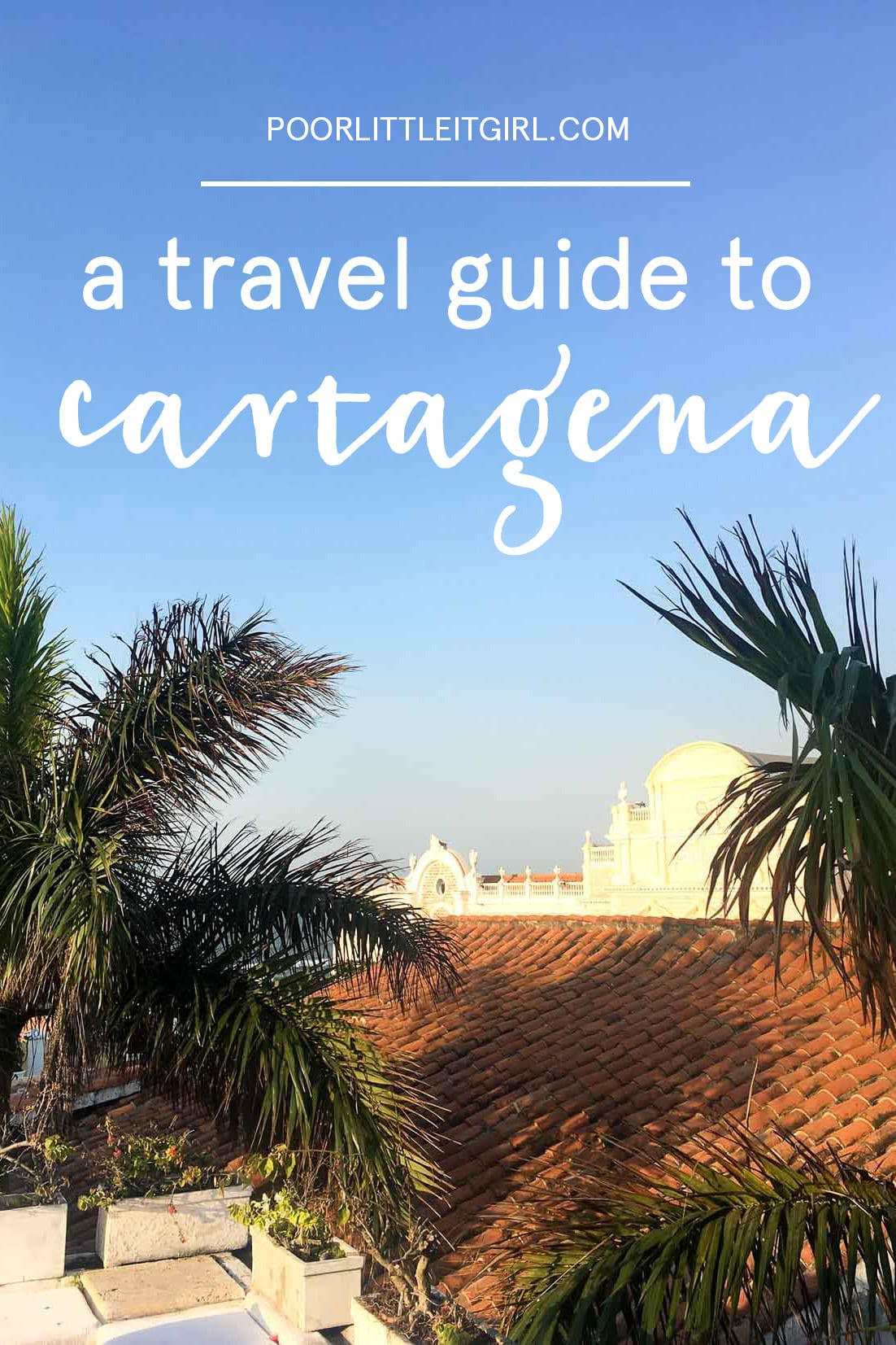 A Travel Guide To Cartagena, Colombia